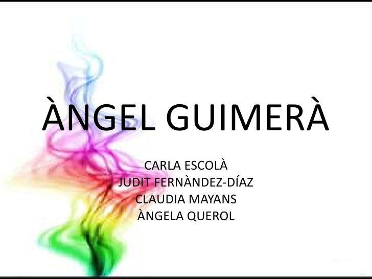 ÀNGEL GUIMERÀ<br />CARLA ESCOLÀ<br />JUDIT FERNÀNDEZ-DÍAZ<br />CLAUDIA MAYANS<br />ÀNGELA QUEROL<br />