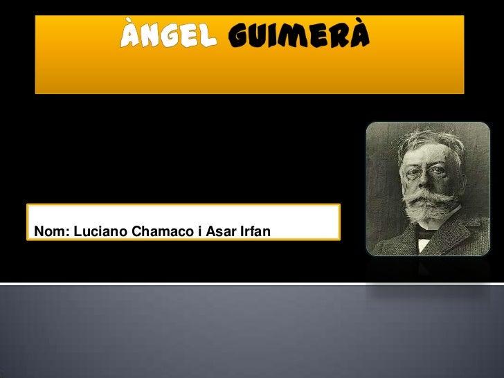 Nom: Luciano Chamaco i Asar Irfan