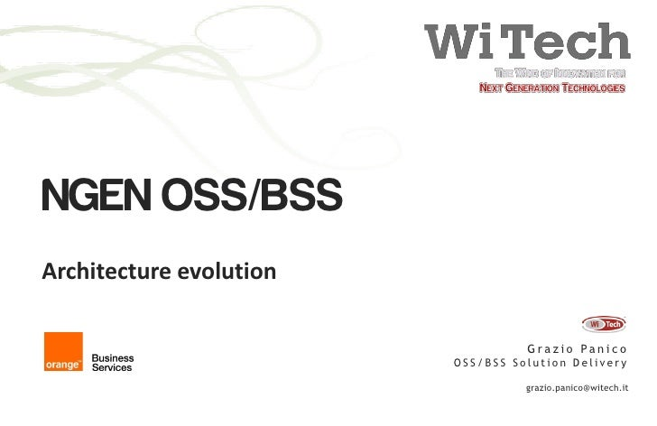 NGEN OSS/BSS Architecture evolution                                     G r a z i o Pa n i c o                          OS...