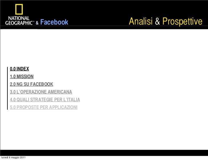 &   Facebook       Analisi & Prospettive       0.0 INDEX       1.0 MISSION       2.0 NG SU FACEBOOK       3.0 L'OPERAZIONE...