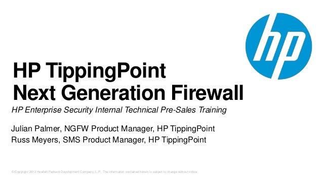 HP TippingPoint  Next Generation Firewall  HP Enterprise Security Internal Technical Pre-Sales Training  Julian Palmer, NG...