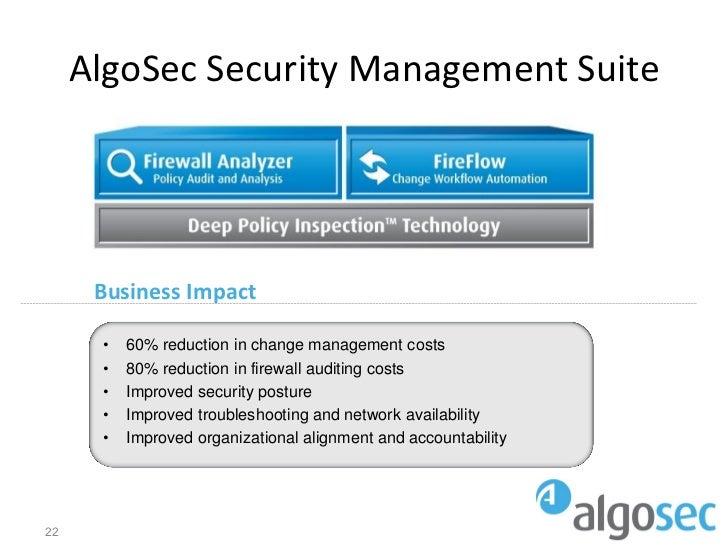 AlgoSec Security Management Suite      Business Impact      •   60% reduction in change management costs      •   80% redu...