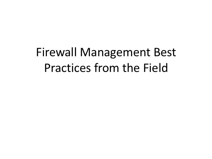 Firewall Management Best  Practices from the Field