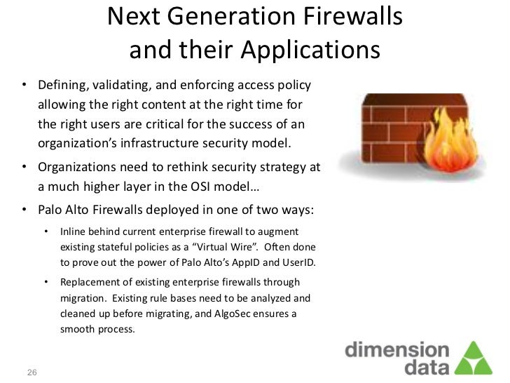 Next Generation Firewalls                    and their Applications• Defining, validating, and enforcing access policy  al...