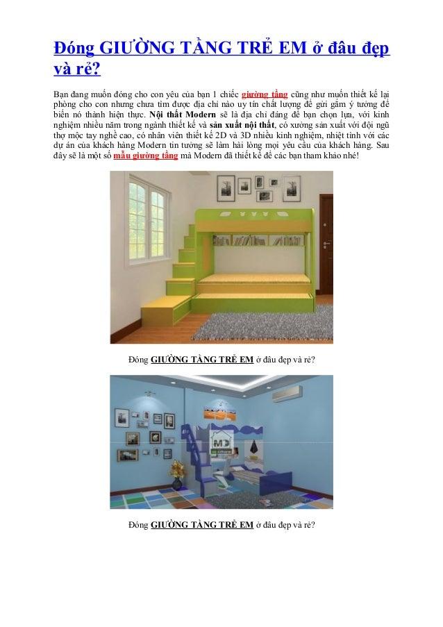 Đóng GIƯỜNG TẦNG TRẺ EM ở đâu đẹp và rẻ? Bạn đang muốn đóng cho con yêu của bạn 1 chiếc giường tầng cũng như muốn thiết kế...