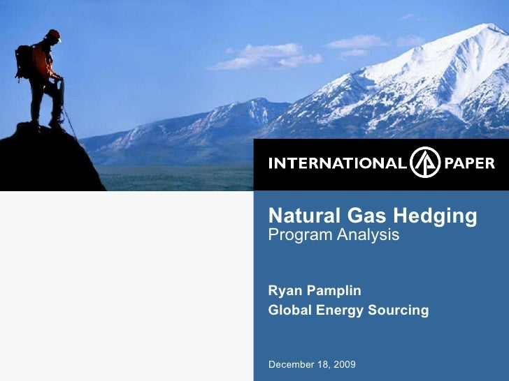 Natural Gas Hedging Program Analysis Ryan Pamplin Global Energy Sourcing December 18, 2009