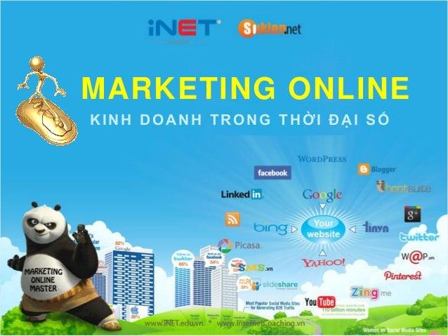 MARKETING ONLINE KINH DOANH TRONG THỜI ĐẠI SỐ  © 2013 iNET  *  Khởi nghiệp Marketing Online  www.iNET.edu.vn