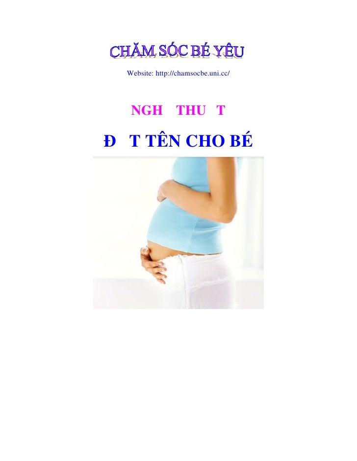 Website: http://chamsocbe.uni.cc/   NGHỆ THUẬTĐẶT TÊN CHO BÉ