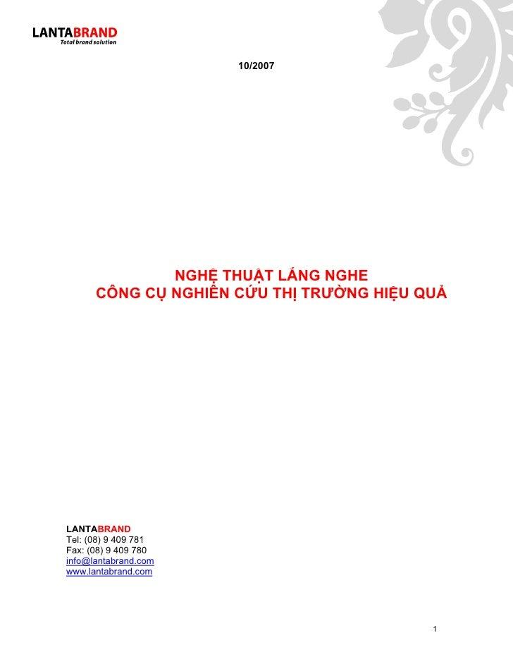 10/2007                   NGHỆ THUẬT LẮNG NGHE       CÔNG CỤ NGHIÊN CỨU THỊ TRƯỜNG HIỆU QUẢ     LANTABRAND Tel: (08) 9 409...