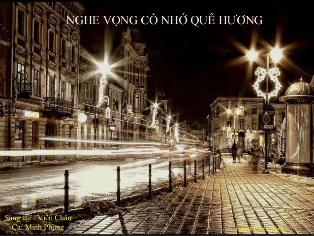 NGHE VỌNG CỔ NHỚ QUÊ HƯƠNG  Sáng tác : Viễn Châu Ca: Minh Phụng  Huỳnh Chiếu Đẳng