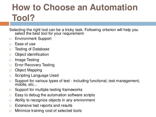 How to Choose an Automation Tool? Selecting the right tool can be a tricky task. Following criterion will help you select ...