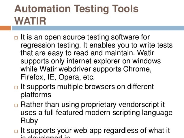 Automation Testing Tools WATIR  It is an open source testing software for regression testing. It enables you to write tes...