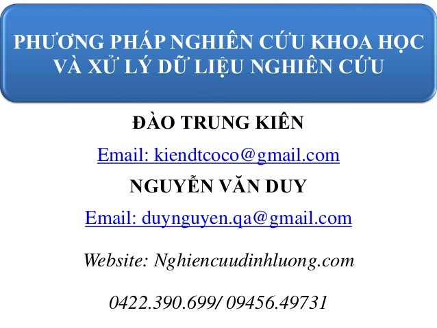 ĐÀO TRUNG KIÊN Email: kiendtcoco@gmail.com NGUYỄN VĂN DUY Email: duynguyen.qa@gmail.com Website: Nghiencuudinhluong.com 04...