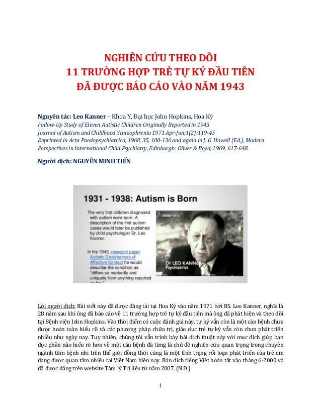 1 NGHIÊN CỨU THEO DÕI 11 TRƯỜNG HỢP TRẺ TỰ KỶ ĐẦU TIÊN ĐÃ ĐƯỢC BÁO CÁO VÀO NĂM 1943 Nguyên tác: Leo Kanner – Khoa Y, Đại h...