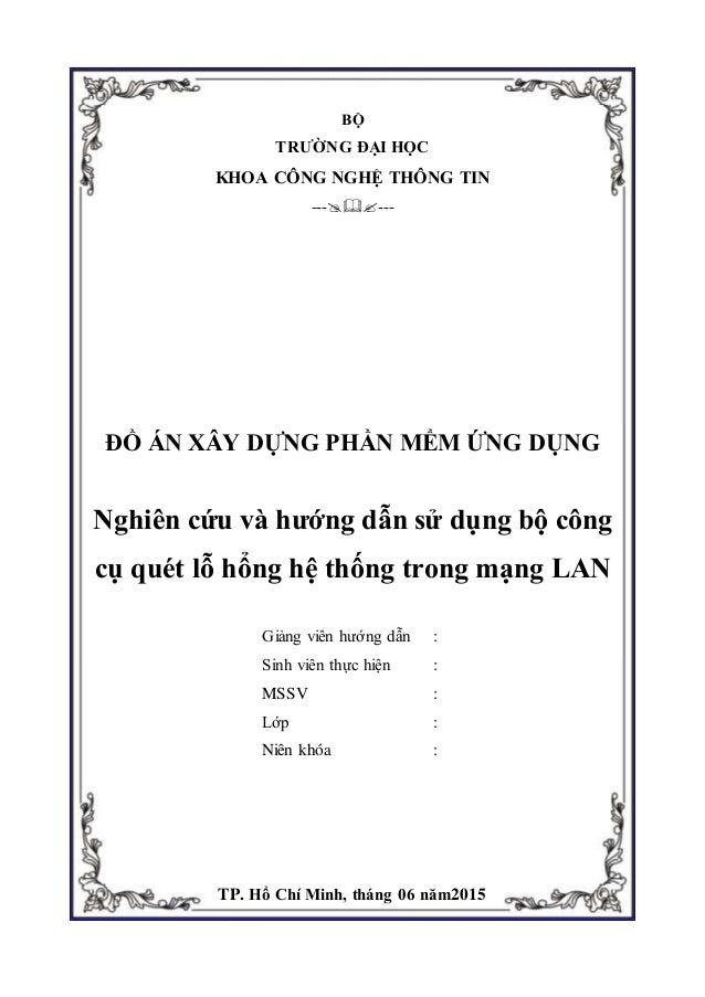 TP. Hồ Chí Minh, tháng 06 năm2015 BỘ TRƯỜNG ĐẠI HỌC KHOA CÔNG NGHỆ THÔNG TIN ------ ĐỒ ÁN XÂY DỰNG PHẦN MỀM ỨNG DỤNG Ng...