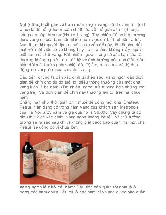 Nghệ thuật cất giữ và bảo quản rượu vang. Có lẽ vang cũ (old wine) là đồ uống hòan toàn chỉ thuộc về thế giới của một cuộc...