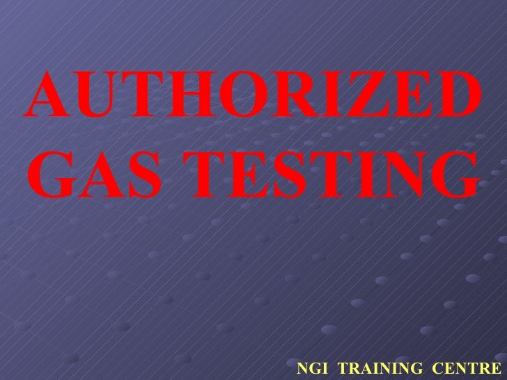 AUTHORIZED GAS TESTING NGI  TRAINING  CENTRE