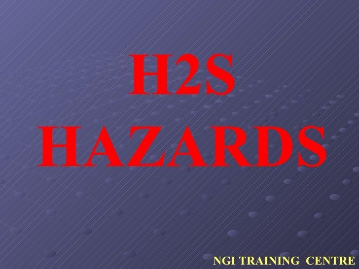 H2S HAZARDS NGI TRAINING  CENTRE