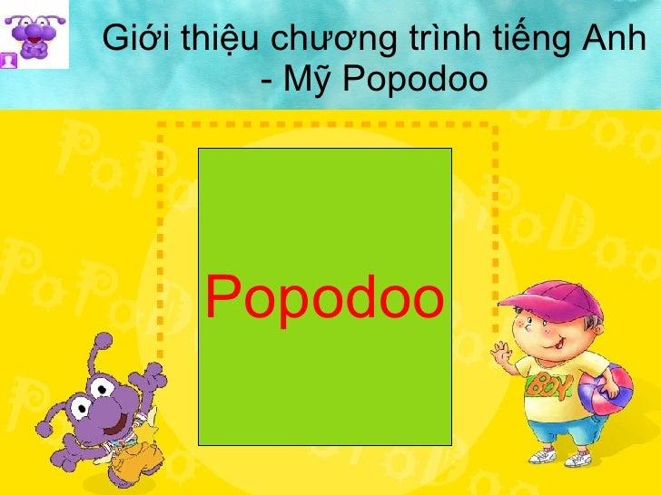 Giới thiệu chương trình tiếng Anh - Mỹ Popodoo Popodoo