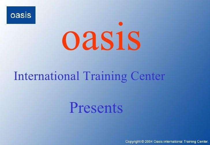 oasis International Training Center Presents