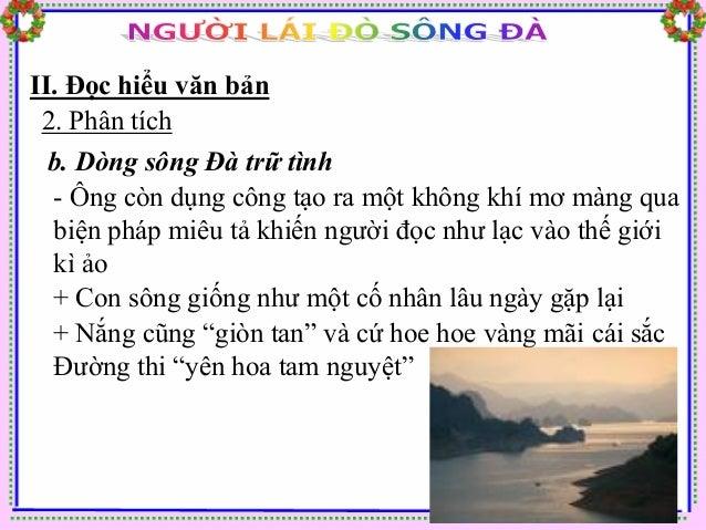 II. Đọc hiểu văn bản 2. Phân tích  b. Dòng sông Đà trữ tình  + Mũi thuyền thì lặng lẽ trôi trên dòng nước lững lờ như  thư...