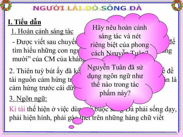 I. Tiểu dẫn  4. Tuỳ bút người lái đò sông Đà đã cho thấy diện mạo của  một Nguyễn Tuân đã căn bản đổi thay để trở thành mộ...