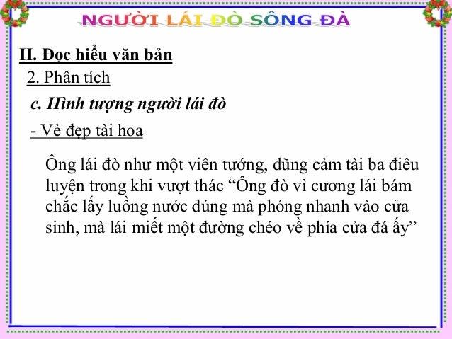 II. Đọc hiểu văn bản 2. Phân tích  c. Hình tượng người lái đò  → Nguyễn Tuân đã ca ngợi vẻ đẹp và chủ nghĩa anh  hùng thể ...