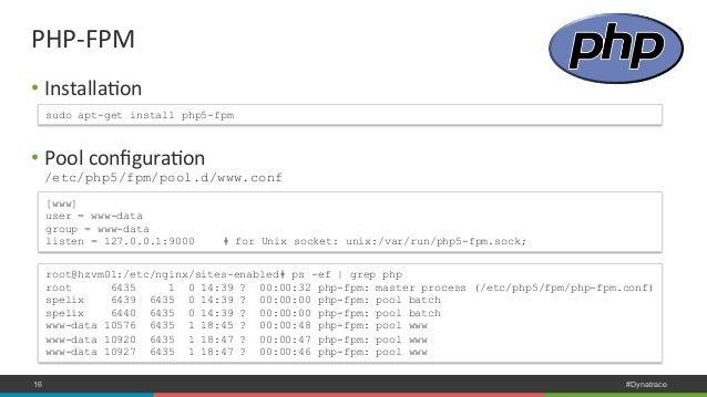 PHP-‐FPM  • InstallaNon  sudo apt-get install php5-fpm  • Pool  configuraNon  /etc/php5/fpm/pool.d/www.conf  [www]  user ...