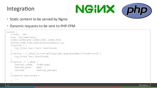IntegraNon  • StaNc  content  to  be  served  by  Nginx  • Dynamic  requests  to  be  sent  to  PHP-‐FPM  server {  liste...