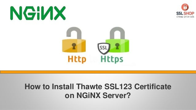 How to Install Thawte SSL123 Certificate on NGiNX Server?