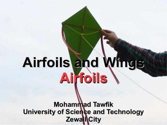 AAiirrffooiillss aanndd WWiinnggss  UUnniivveerrssiittyy ooff SScciieennccee aanndd TTeecchhnnoollooggyy  Airfoils and Win...