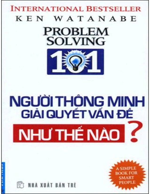 Người thông minh giải quyết vấn đề như thế nào? Original title: Problem Solving 101: A Simple Book for Smart People by Ken...
