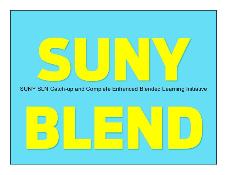 SUNYSUNY SLN Catch-up and Complete Enhanced Blended Learning Initiative BLEND