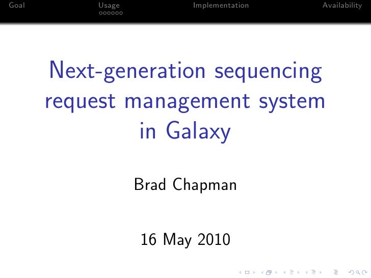 Goal       Usage         Implementation   Availability            Next-generation sequencing        request management sys...