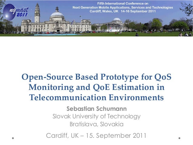 Open-­‐‑Source  Based  Prototype  for  QoS   Monitoring  and  QoE  Estimation  in   Telecommunication  Environments  	 Seb...