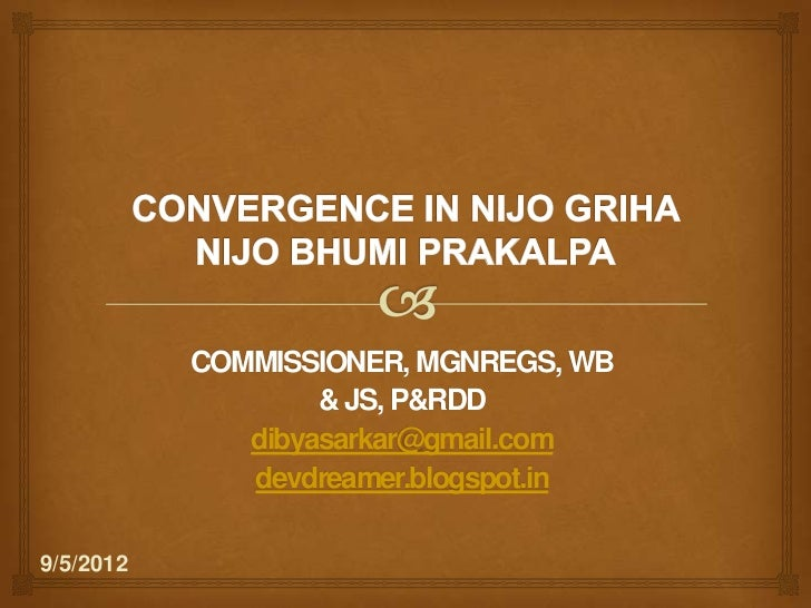COMMISSIONER, MGNREGS, WB                   & JS, P&RDD              dibyasarkar@gmail.com              devdreamer.blogspo...