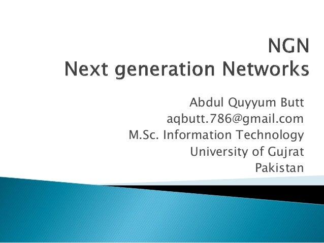 Abdul Quyyum Butt       aqbutt.786@gmail.comM.Sc. Information Technology           University of Gujrat                   ...