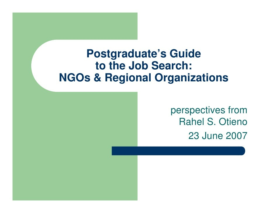 Postgraduate's Guide      to the Job Search: NGOs & Regional Organizations                     perspectives from          ...