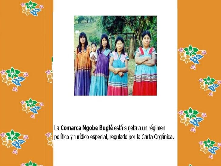 "IdiomasEn cuanto a su lenguaje,    Comarca ngobeéstos tienen dominio delespañol, su lengua familiar           bugle""movere..."
