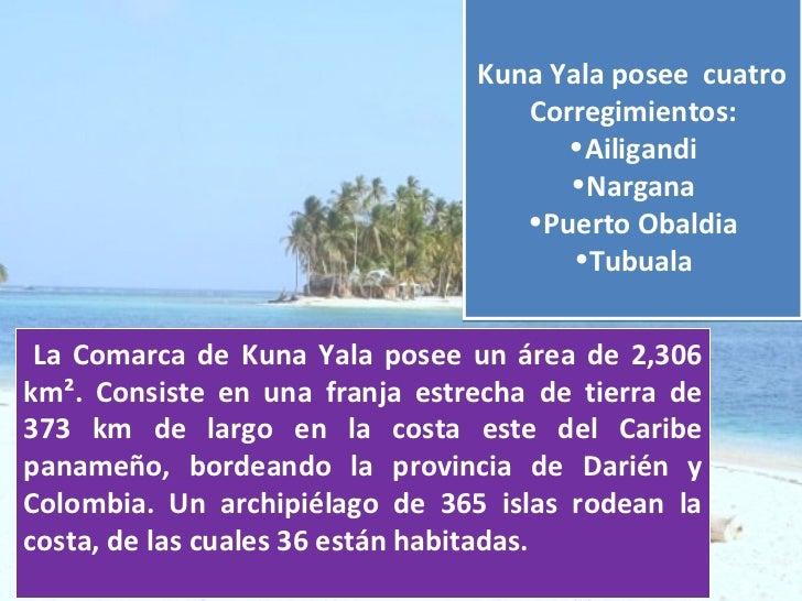 Reseña Histórica de KUNA YALA              Después de una sangrienta revolución en              1925, el gobierno panameño...