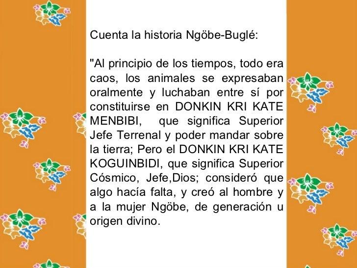 """Cuenta la historia Ngöbe-Buglé:""""Al principio de los tiempos, todo eracaos, los animales se expresaban     Comarca ngobeora..."""