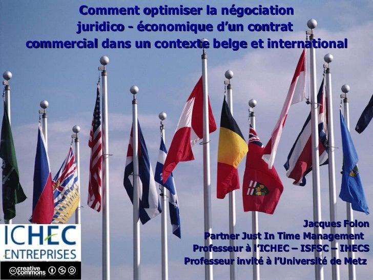 <ul><li>Comment optimiser la négociation  </li></ul><ul><li>juridico - économique d'un contrat  </li></ul><ul><li>commerci...