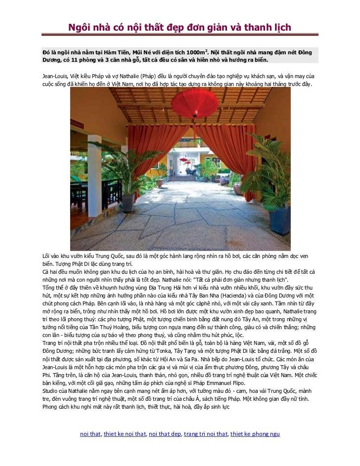 Ngôi nhà có nội thất đẹp đơn giản và thanh lịchĐó là ngôi nhà nằm tại Hàm Tiến, Mũi Né với diện tích 1000m2. Nội thất ngôi...