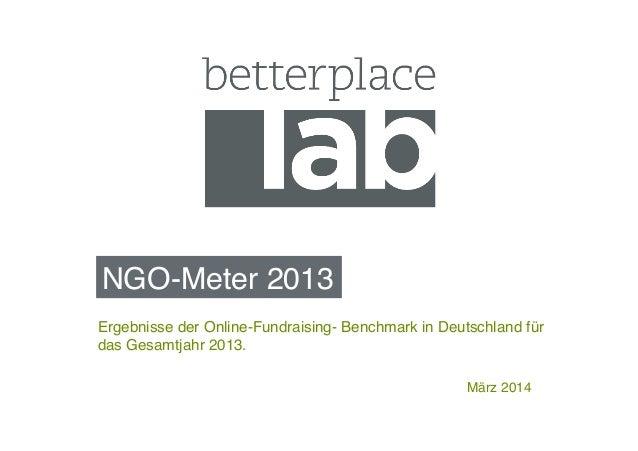 NGO-Meter 2013! März 2014! Ergebnisse der Online-Fundraising- Benchmark in Deutschland für das Gesamtjahr 2013.!