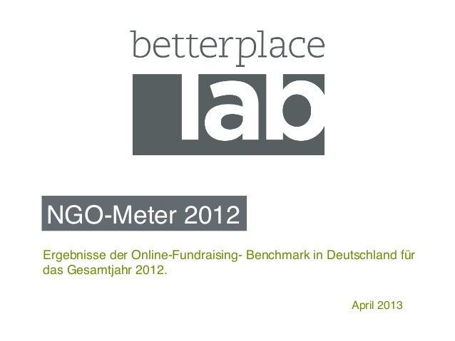 NGO-Meter 2012!!April 2013!Ergebnisse der Online-Fundraising- Benchmark in Deutschland fürdas Gesamtjahr 2012.!