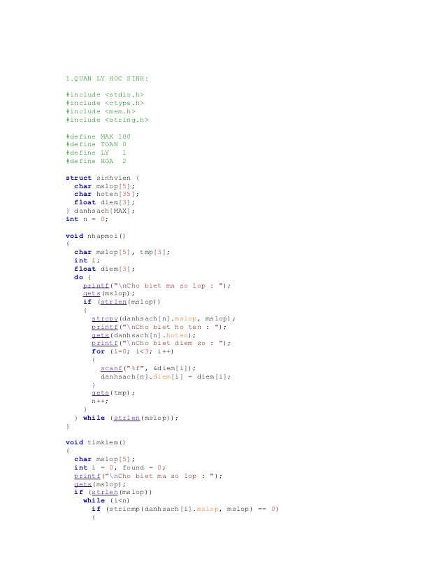 1.QUAN LY HOC SINH:#include   <stdio.h>#include   <ctype.h>#include   <mem.h>#include   <string.h>#define   MAX 100#define...
