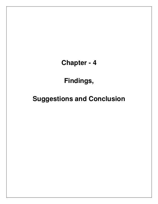 Chapter - 4        Findings,Suggestions and Conclusion