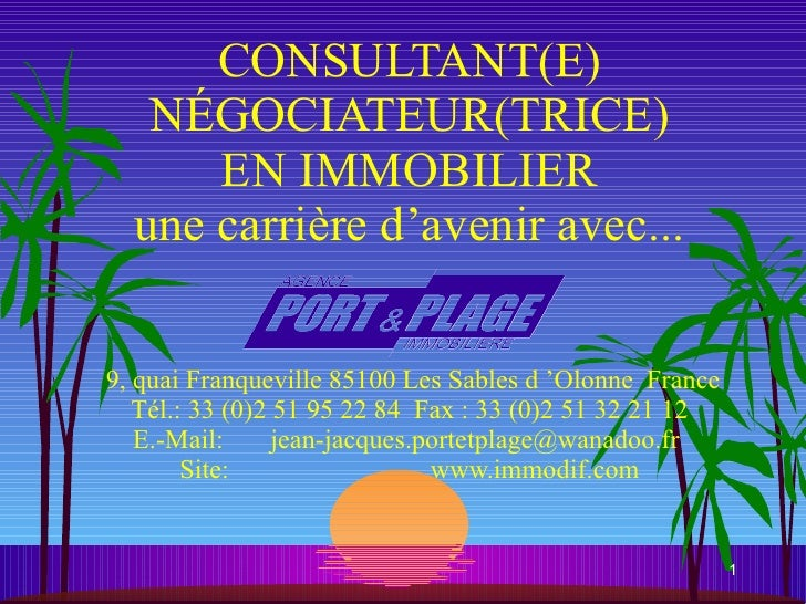 CONSULTANT(E) NÉGOCIATEUR(TRICE) EN IMMOBILIER une carrière d'avenir avec...    9, quai Franqueville 85100 Les Sables d'O...