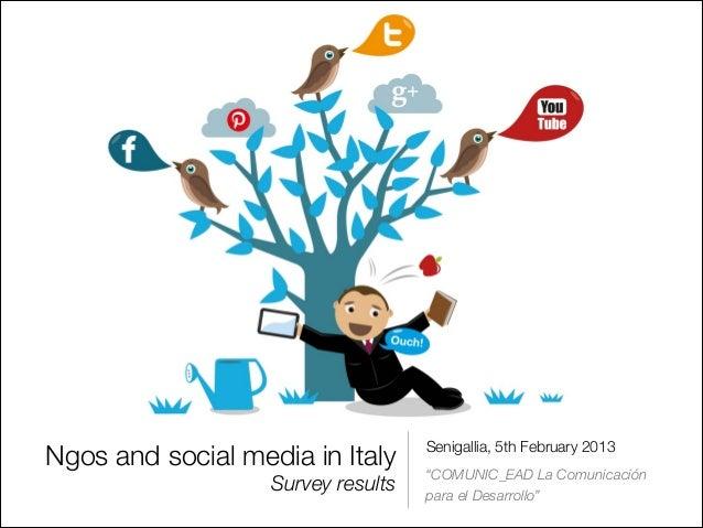 "Ngos and social media in Italy     Senigallia, 5th February 2013                                    ""COMUNIC_EAD La Comuni..."