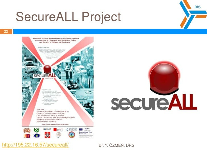 DRS – SecureALL project<br />Türk Kızılayı- Turkish Red Crescent <br />Kimse Yok Mu ?- Nobody at all ?<br />Role of NGOs f...